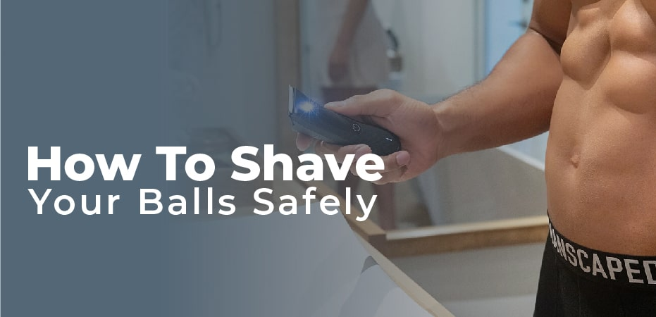 how to shave your balls safely