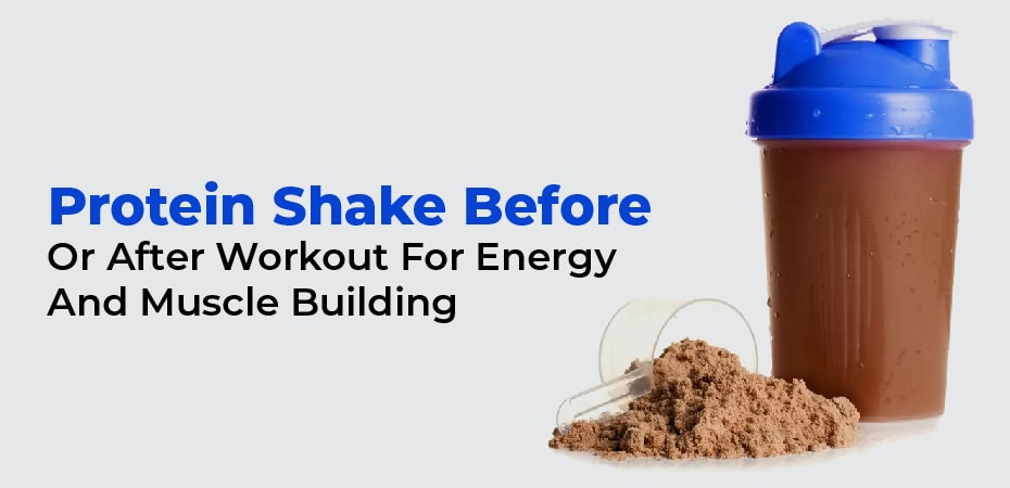 should you drink a protein shake before or after a workout