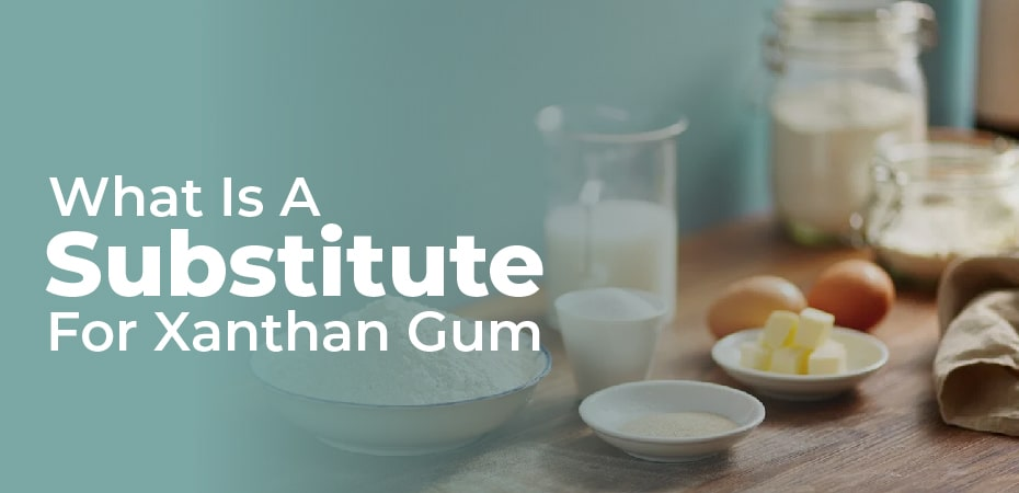 what is a substitute for xanthan gum
